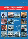 Christoph Groneck Metros in France: Paris, Marseille, Lyon, Lille, Toulouse, Rennes, Laon and Rouen