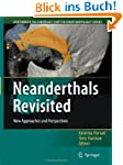 Neanderthals Revisited: New Approache...