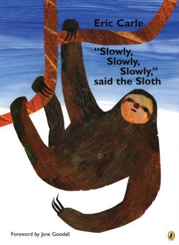 Slowly, Slowly, Slowly, Said The Sloth Reprint Edition By Carle, Eric [2007]