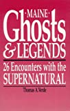 Maine Ghosts and Legends