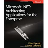 Microsoft .NET: Architecting Applications for the Enterprise (PRO-Developer)by Dino Esposito