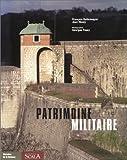 echange, troc François Dallemagne, Jean Mouly - Patrimoine militaire