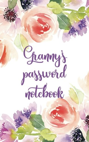 Grannys password notebook Internet address and password logbook / journal (Gift for Granny) - Floral cover (Notebooks for Granny) [Keep Track Books] (Tapa Blanda)