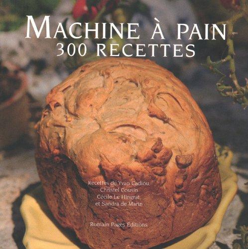 Machine à pain T.2 - 300 recettes