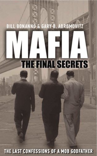 Mafia: The Final Secrets: The Last Confessions of a Mob Godfather