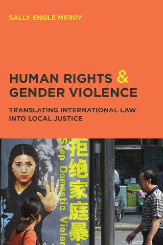 Human Rights And Gender Violence: Translating International Law Into Local Justice (Chicago Series In Law And Society)