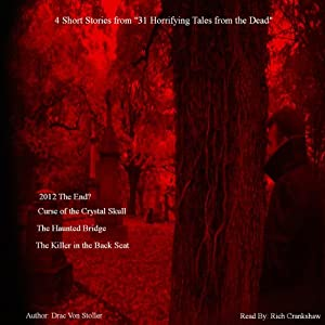 4 Short Stories from '31 Horrifying Tales from the Dead' | [Drac Von Stoller]