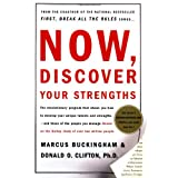 Now, Discover Your Strengths: How to Build Your Strengths and the Strengths of Every Person in Your Organizationby Marcus Buckingham
