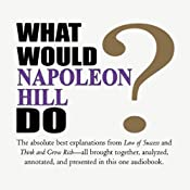 What Would Napoleon Hill Do? | [Napoleon Hill]