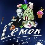 Lemon: A Novel | Cordelia Strube