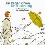Ein Regenschirm für diesen Tag: 3D-Hörspiel von Lutz Oehmichen und Heike Tauch | Wilhelm Genazino