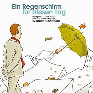 Ein Regenschirm für diesen Tag Hörspiel