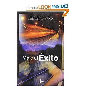 Viaje al exito (Spanish Edition) Luis Maria Cano