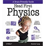 Head First Physics: A learner's companion to mechanics and practical physics (AP Physics B - Advanced Placement)by Heather Lang