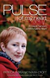 img - for Pulse of My Heart: One Couple Survives A Wife's Failing Heart book / textbook / text book