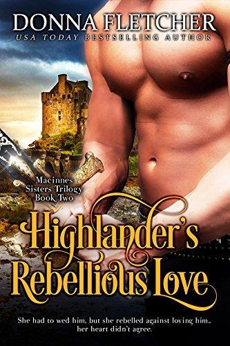 Donna Fletcher - Highlander's Rebellious Love (Macinnes Sisters Trilogy Book 2)