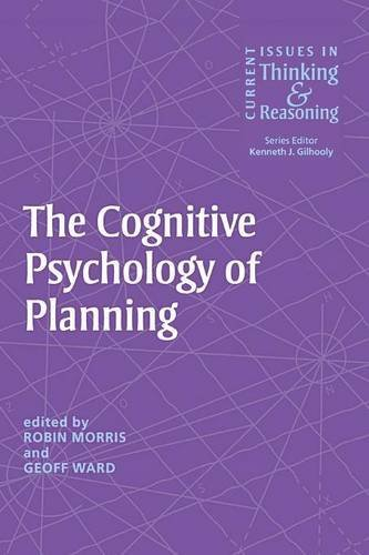 The Cognitive Psychology of Planning (Current Issues in Thinking and Reasoning)
