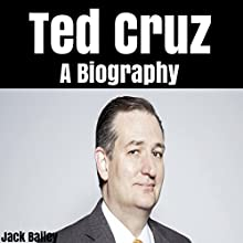 Ted Cruz: A Biography Audiobook by Jack Bailey Narrated by Jeremy Torgerson