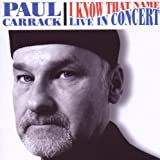 Paul Carrack I Know That Name: in Concert