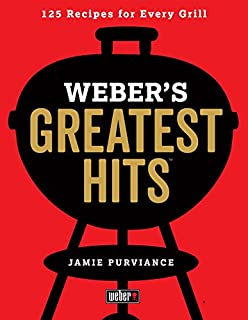 Book Cover: Weber's Greatest Hits: 125 Classic Recipes for Every Grill