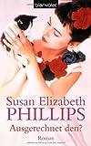 Ausgerechnet den? (Die Chicago-Stars-Romane, Band 3) - Susan Elizabeth Phillips