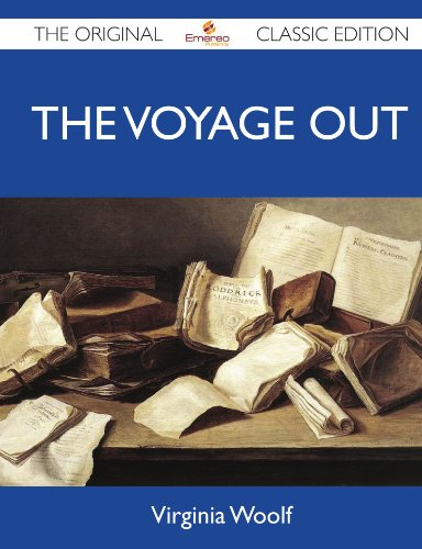 The Voyage Out - The Original Classic Edition