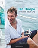 Ian Thorpe: Cook For Your Life
