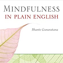 Mindfulness in Plain English | Livre audio Auteur(s) : Bhante Henepola Gunaratana Narrateur(s) : Edoardo Ballerini