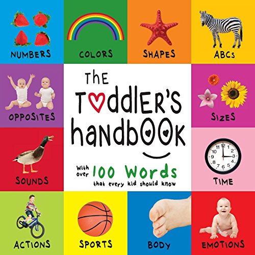 The-Toddlers-Handbook-Numbers-Colors-Shapes-Sizes-ABC-Animals-Opposites-and-Sounds-with-over-100-Words-that-every-Kid-should-Know-Engage-Early-Readers-Childrens-Learning-Books