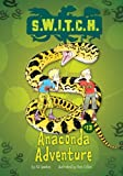 img - for Anaconda Adventure (S.W.I.T.C.H.) book / textbook / text book