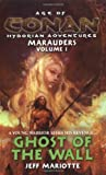 Ghost of the Wall (Age of Conan, Vol. 1) (0441013791) by Mariotte, Jeff
