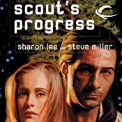 Scout's Progress: Liaden Universe Space Regencies, Book 2 | Sharon Lee, Steve Miller