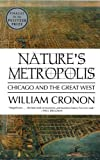 Nature's Metropolis: Chicago and the Great West (0393308731) by Cronon, William