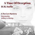 A Time of Deception: Sue Lee Mystery | D.M. Sorlie