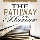 The Pathway to Honor Hörbuch von Emmanuel O. Afolabi Gesprochen von: Korbid Thompson