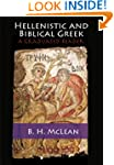 Hellenistic and Biblical Greek: A Gra...