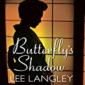Butterfly's Shadow (       UNABRIDGED) by Lee Langley Narrated by Laurel Lefkow