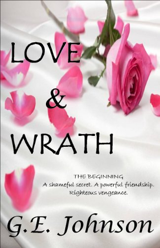 <strong>Kindle Nation Daily Bargain Book Alert! Bestselling Author G.E. Johnson's LOVE & WRATH: THE BEGINNING Has Readers Raving About Its Perfect Blend of Romance And Suspense - Now Just $2.99 or FREE via Kindle Lending Library</strong>