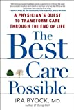 Image of The Best Care Possible: A Physician's Quest to Transform Care Through the End of Life