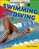 Clive Gifford Swimming and Diving (Olympic Sports (Amicus))