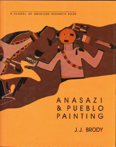 Anasazi and Pueblo Painting 1st edition by Brody J  J