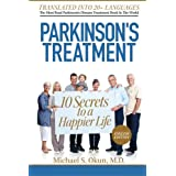 Parkinson's Treatment: 10 Secrets to a Happier Life: English Edition
