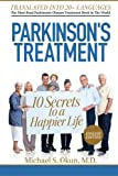 Parkinsons Treatment: 10 Secrets to a Happier Life: English Edition