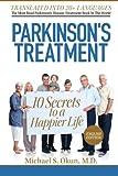 Parkinsons Treatment: 10 Secrets to a Happier Life: English Edition