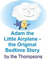 Adam the Little Airplane the Original Bedtime Story