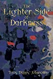 The Lighter Side of Darkness: RAW/UNCUT Version