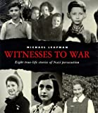 Witnesses to War: 8 True Life Stories of Nazi Persecution (0670873861) by Leapman, Michael
