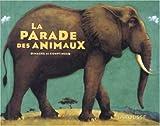 echange, troc Larousse - La parade des animaux : Images et comptines