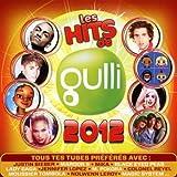 echange, troc Compilation, Gullia - Les Hits De Gulli 2012