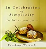 img - for In Celebration of Simplicity: The Joy of Living Lightly book / textbook / text book